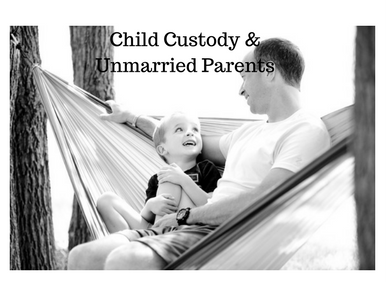 Unmarried Parents and Child Custody
